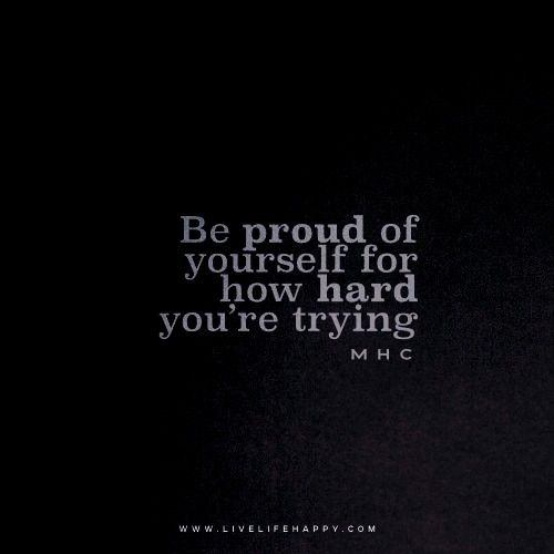 proud of yourself for how hard youre trying mhconsumer Be proud of yourself for how hard youre trying mhconsumer  Motivational Quotes for Team Building Be a flamingo in a...