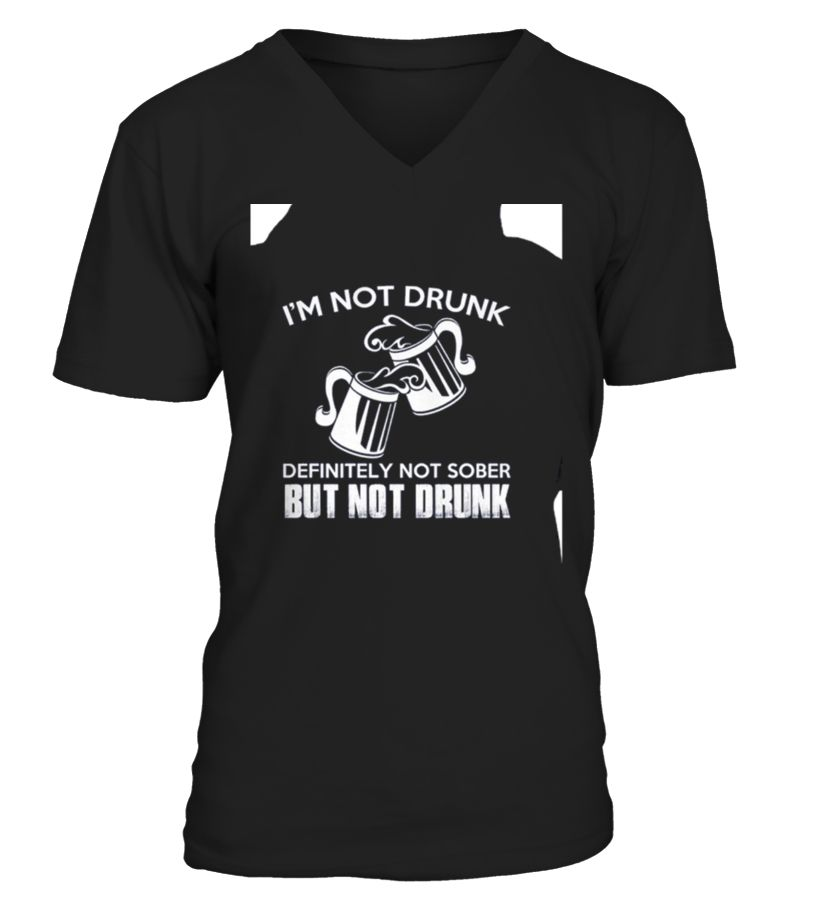 IM NOT DRUNK  => Check out this shirt by clicking the image, have fun :) Please tag, repin & share with your friends who would love it. #hoodie #ideas #image #photo #shirt #tshirt #sweatshirt #tee #gift #perfectgift #birthday #Christmas