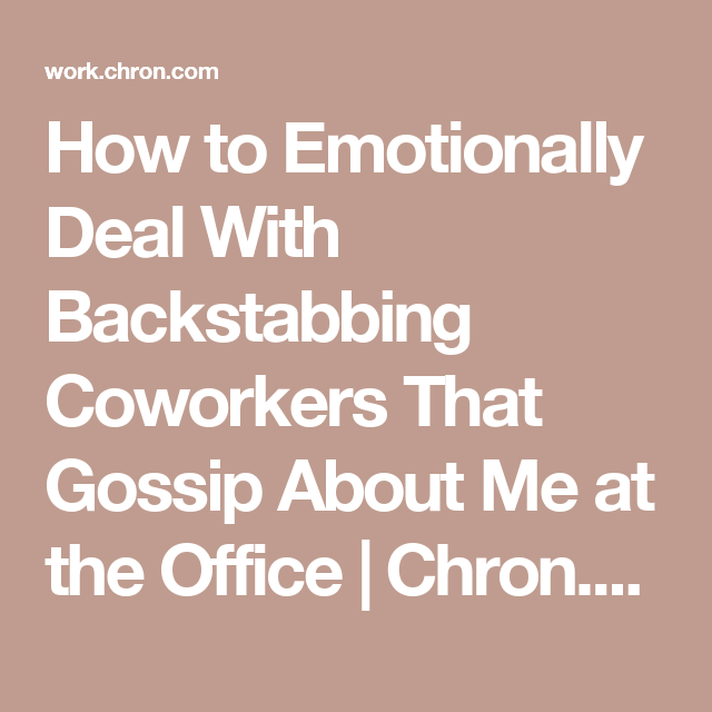 Quotes For Gossipers At Work: How To Emotionally Deal With Backstabbing Coworkers That