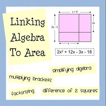 Linking Algebra And Area Expanding Brackets Factorising Algebra Algebra Equations Algebraic Expressions Activities