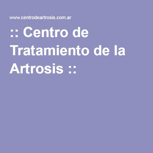 :: Centro de Tratamiento de la Artrosis ::