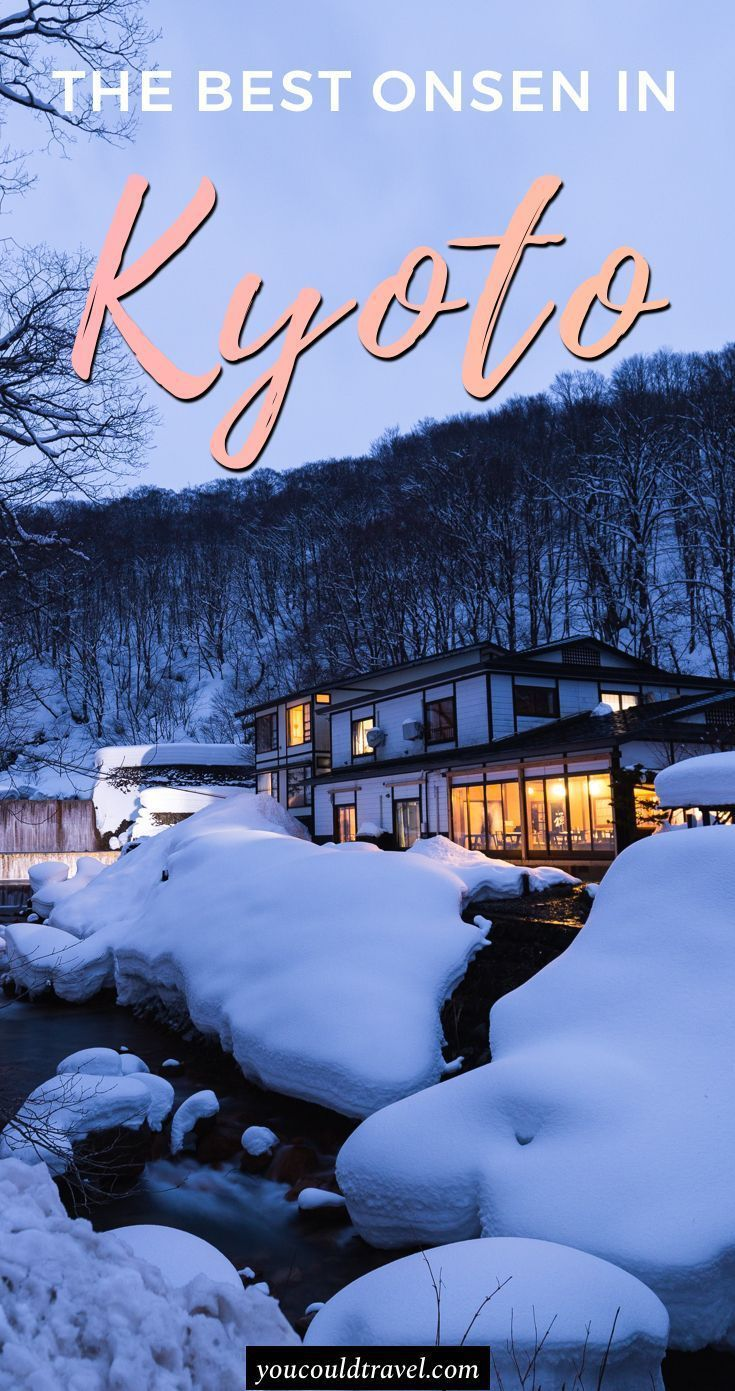 Kyoto Onsen (Why you will love a Japanese hot spring bath)   Capital ...