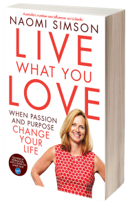 Live What You Love - Naomi Simson's Blog