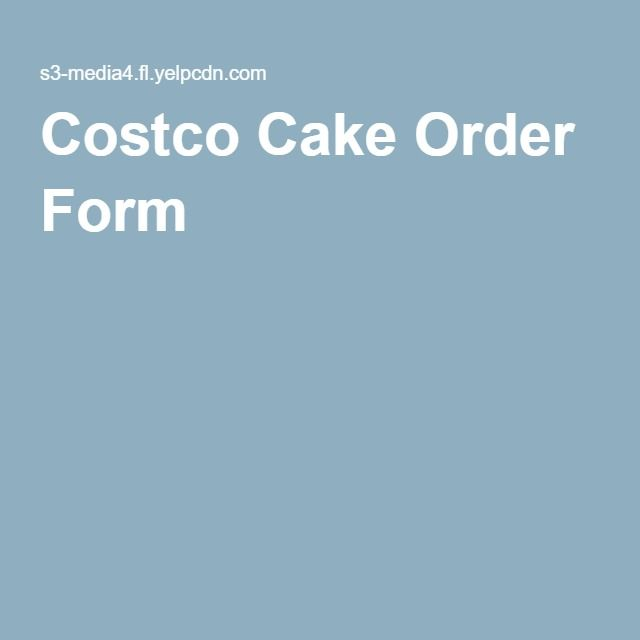 Costco Cake Order Form Sweet 16 Pinterest Costco cake and Costco - product order form