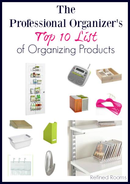 Professional Organizer S Top 10 List Of Organizing Products Professional Organizer Professional Organizer Business Professional Organizing Tips