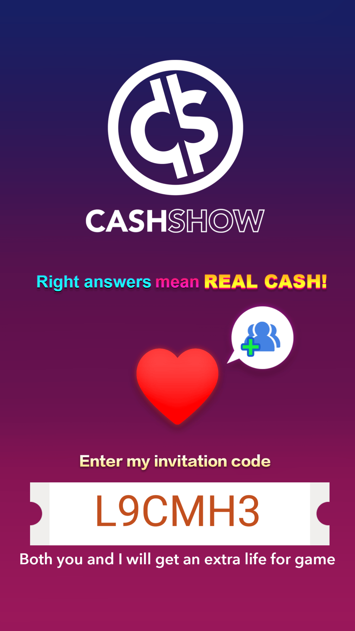 I M Playing Cash Show Come And Play With Me Enter My Invitation Code And Both Of Us Can Get An Extra Life In Game How To Get Money Invitations Win Money
