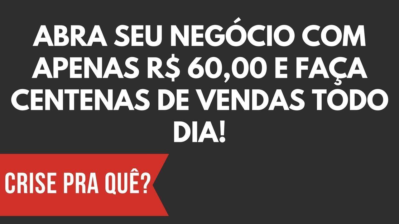 Como Abrir Um Negocio Lucrativo Com Pouco Dinheiro R 60 00 De
