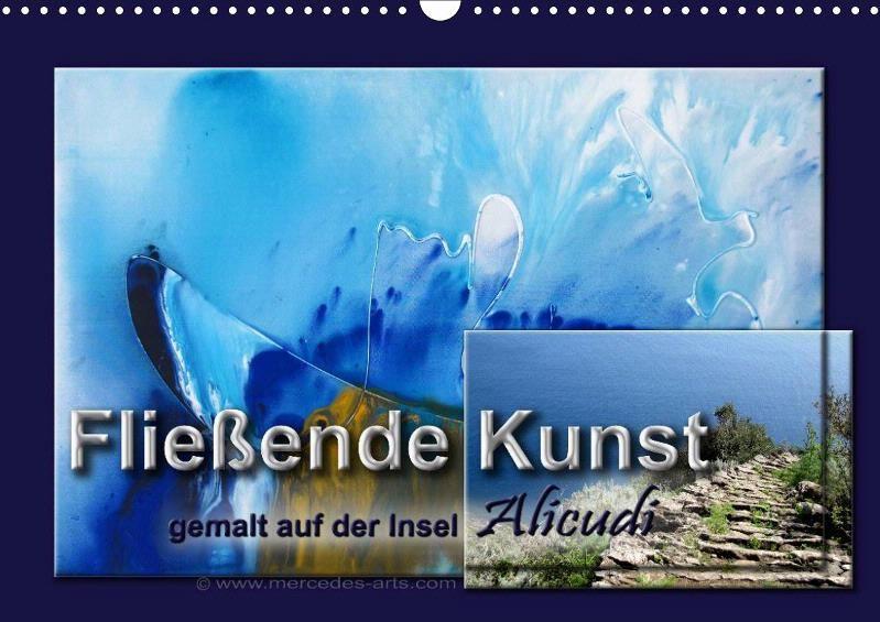 Fließende Kunst - gemalt auf der Insel Alicudi - CALVENDO Kalender von Mercedes De. Rabena