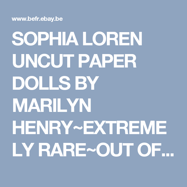 SOPHIA LOREN UNCUT PAPER DOLLS BY MARILYN HENRY~EXTREMELY RARE~OUT OF PRINT | eBay