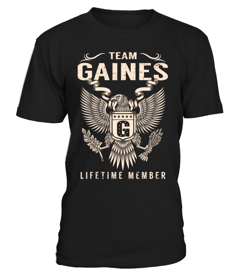 Team GAINES Lifetime Member Last Name T-Shirt #TeamGaines