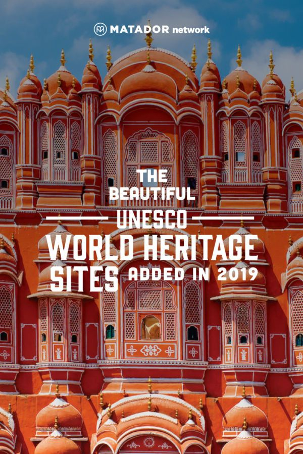 The 29 new UNESCO World Heritage sites and why you should