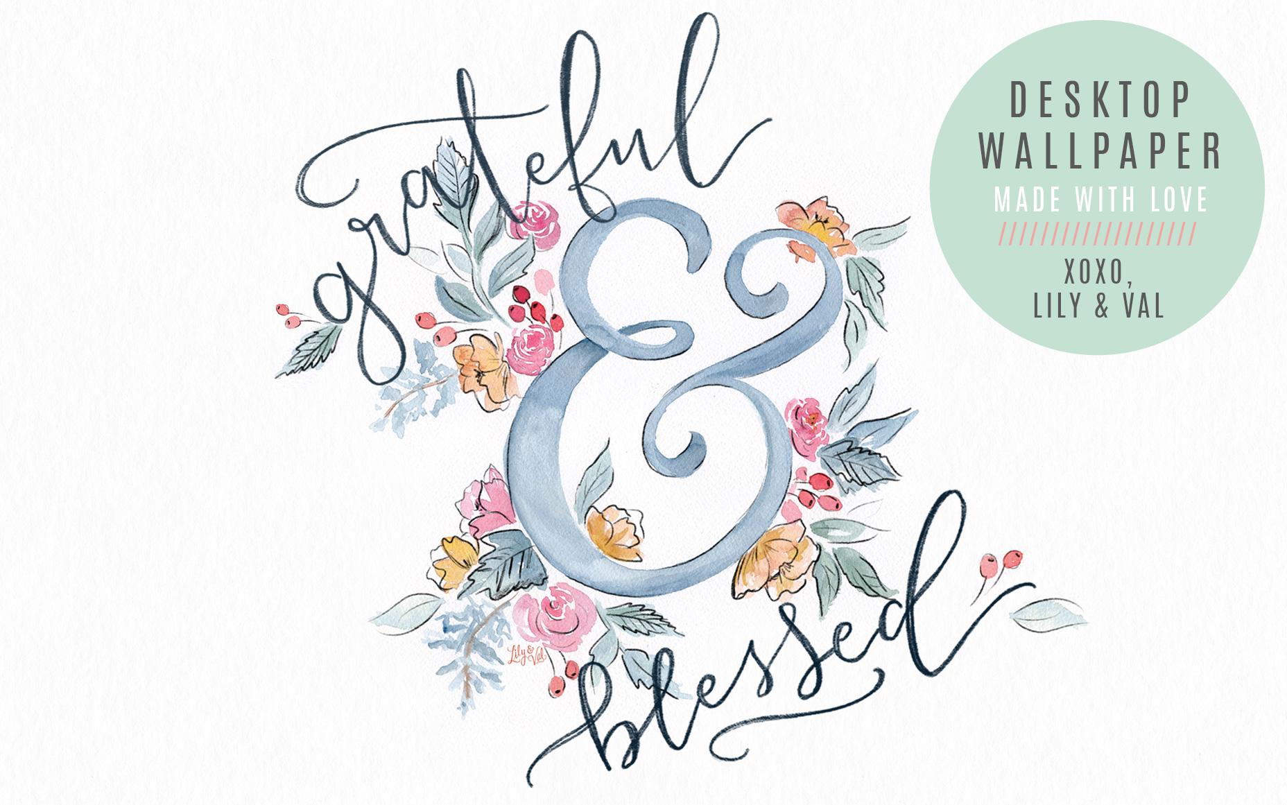Grateful Blessed Free Desktop Wallpaper Download