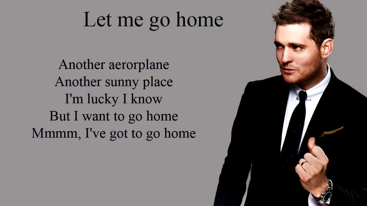 Let Me Go Home Michael Buble Lyrics Youtube In 2020 Michael Buble Lyrics Home Michael Buble Lyrics Home Michael Buble