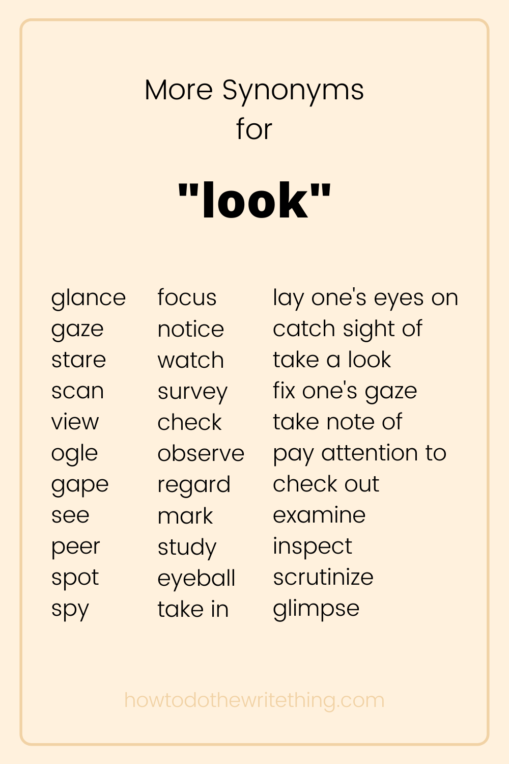 More Synonyms For Look Writing Tips Essay Writing Skills Writing Words Book Writing Tips