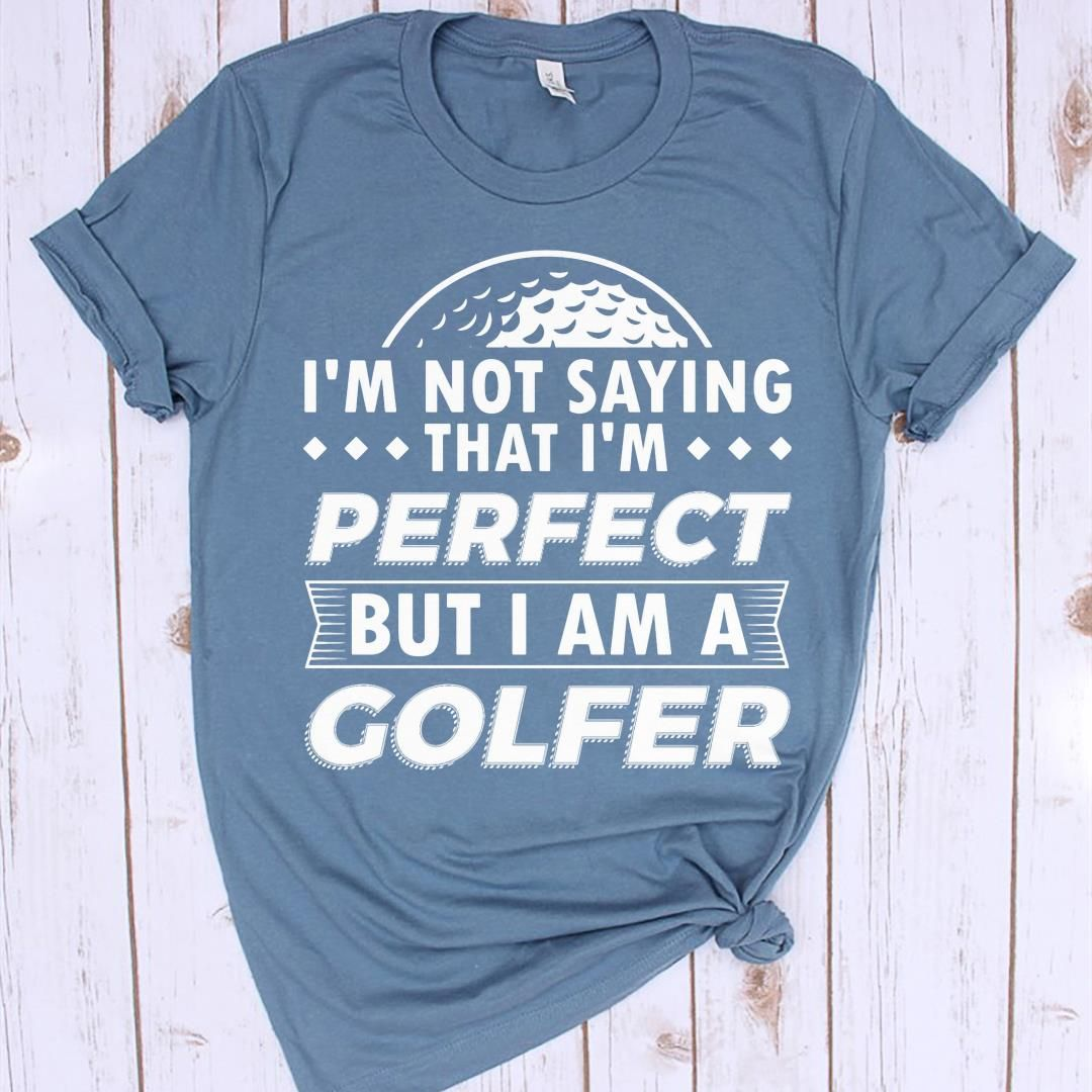 Funny Golf Golfing Shirt Not Perfect Husband Wife Humor Golf Shirts Great Gifts For Dad