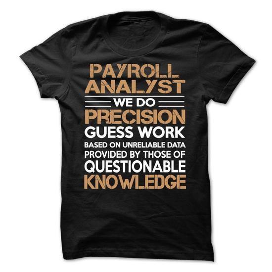 Payroll Analyst T Shirts, Hoodies, Sweatshirts CHECK PRICE - payroll analyst job description