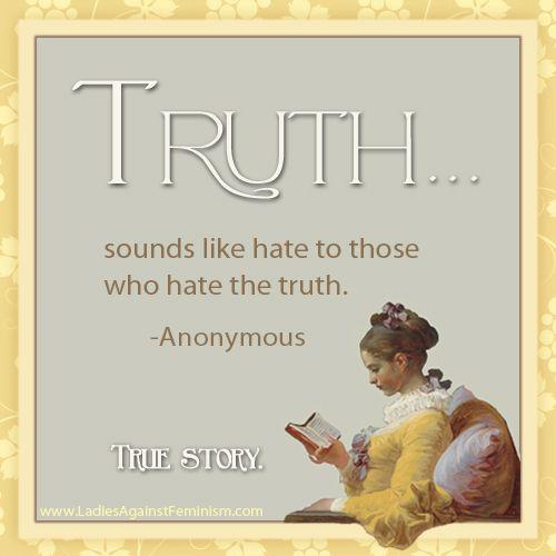 Truth sounds like hate...