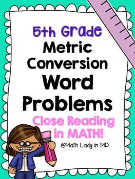 5th Grade Metric Conversion Word Problems Close Reading Word Problems Metric Conversions Close Reading