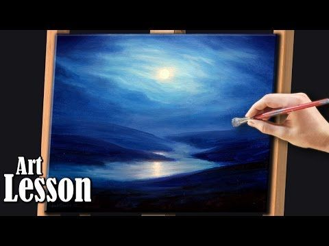 Acrylic Painting Lesson Moonlight Over Water Landscape Youtube Moonlight Painting Painting Demo Painting Lessons