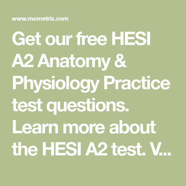 Get Our Free Hesi A2 Anatomy Physiology Practice Test Questions