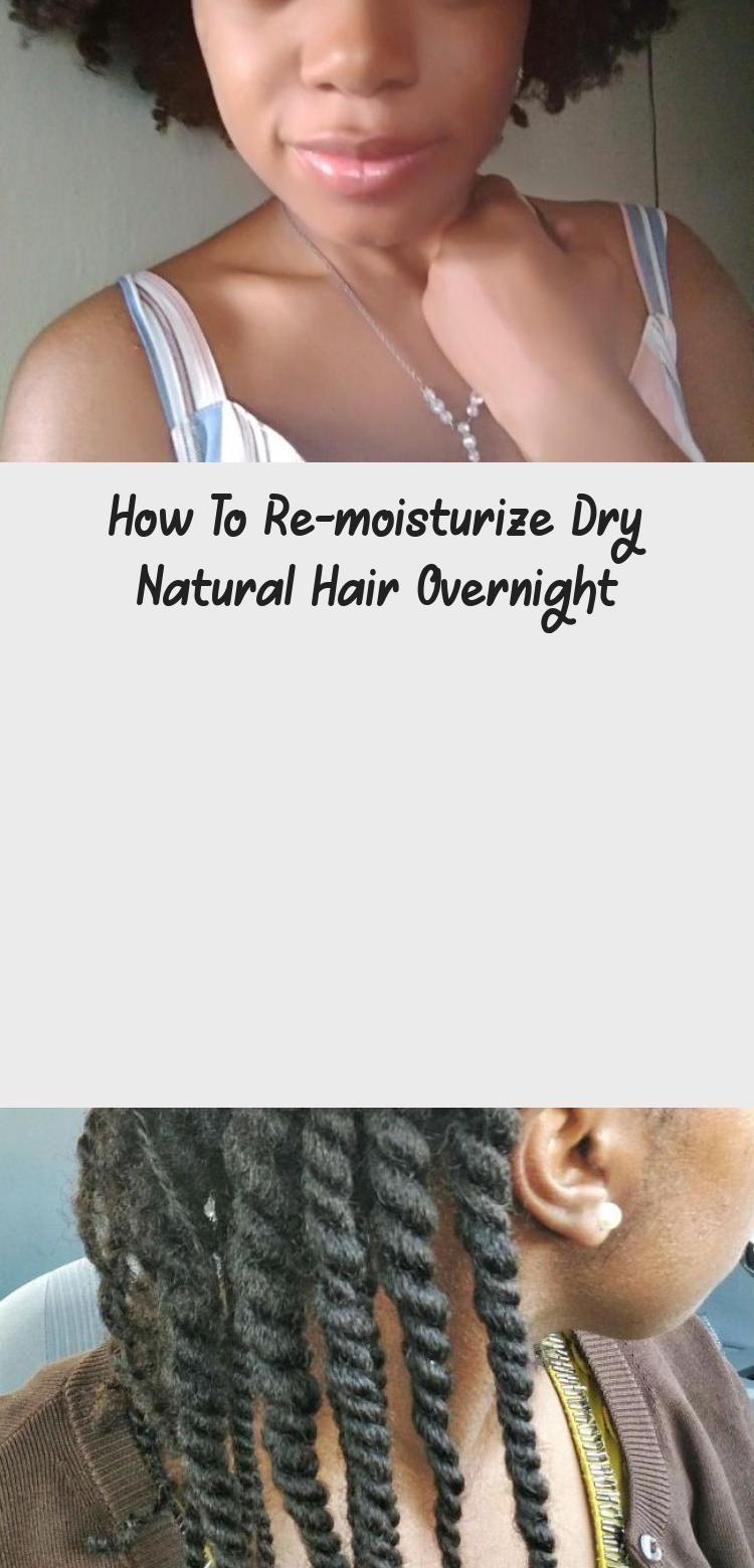 How To Re Moisturize Dry Natural Hair Overnight Sky S Blog Dry Natural Hair Blog Dry Hair Na In 2020 Dry Natural Hair Natural Hair Styles Hair Care Remedies