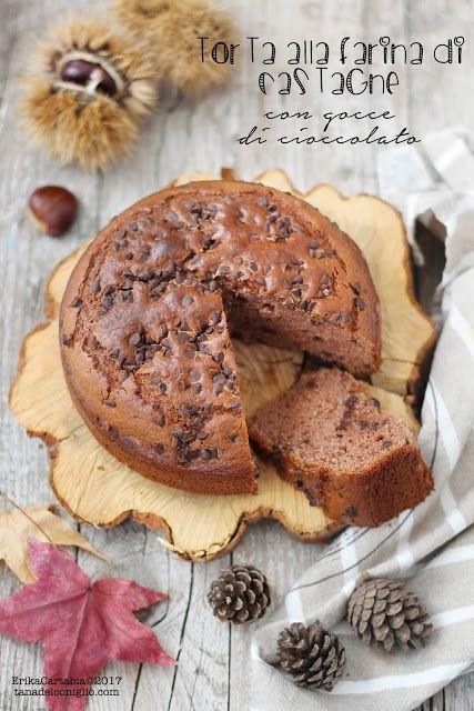 La tana del coniglio: Torta alla farina di castagne con gocce di cioccol...
