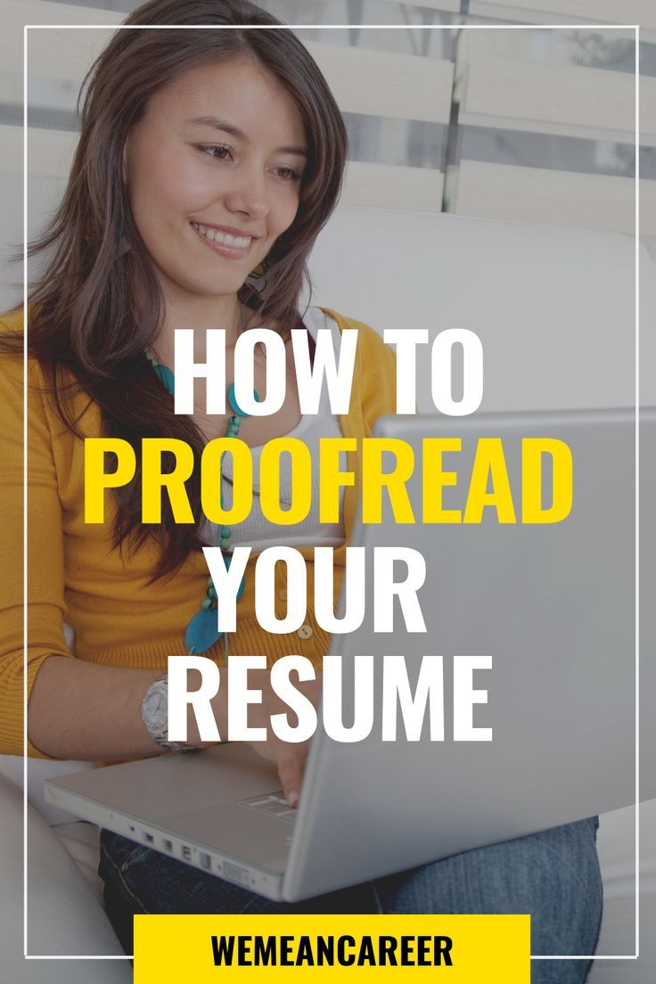 before submitting your resume  carefully proofread to