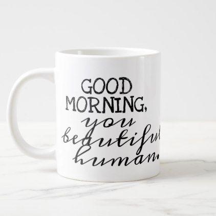 Good morning large coffee mug cyo customize create your own