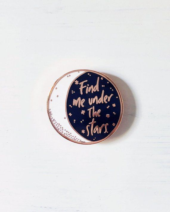 Find Me Under The Stars Enamel Pin  Moon and Stars Lapel Pin