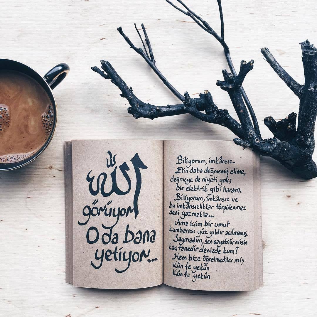 Allah Goruyor O Da Bana Yetiyor Biliyorum Imkansiz Elin Daha Degmemis Elime Degmeye De Niyeti Yok Bir Elektrik Gibi Ha Islam Facts Quran Book Allah Islam
