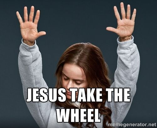 Jesus Take The Wheel Orange Is The New Black Funny New Year Fix It Jesus New Year Meme
