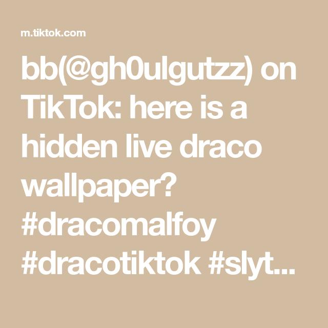 Bb Gh0ulgutzz On Tiktok Here Is A Hidden Live Draco Wallpaper Dracomalfoy Dracotiktok Slytherin Harrypott Draco Harry Potter Draco Malfoy Draco Malfoy