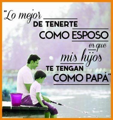 Frases Bonitas Por El Dia Del Padre Para Mi Esposo Imagenes De