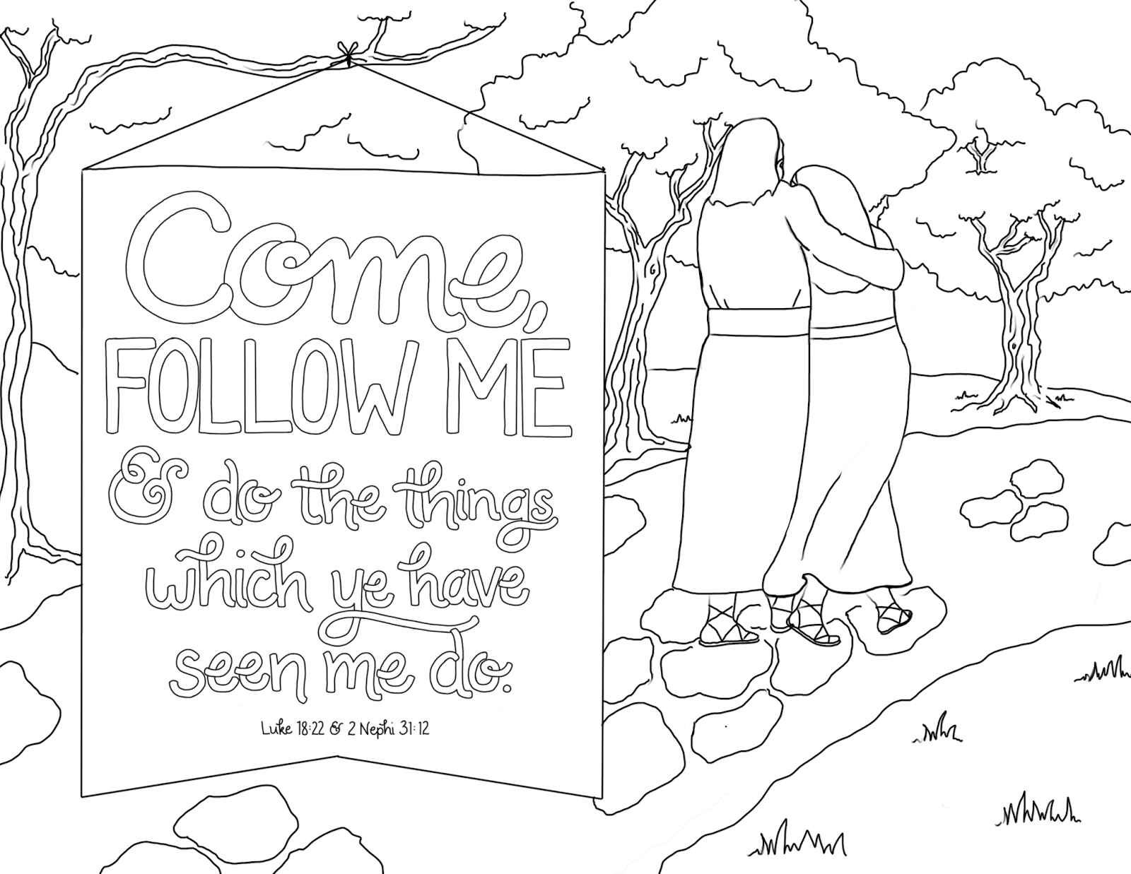 Come Follow Me And Do The Things Which Ye Have Seen Me Do A Mashup Of 2 Scriptures One From Jesus Coloring Pages Coloring Pages Bible Coloring Pages