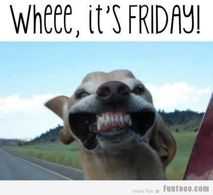its friday quotes | Weeeeeeeee...Its Friday... :D