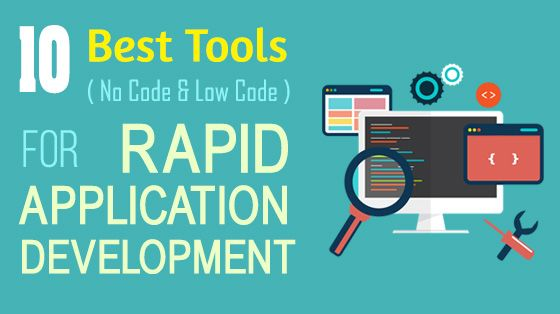 10 No Code Low Code Tools For Rapid Application Development