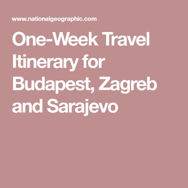 Three European Cities To Visit Now Sarajevo Zagreb Budapest