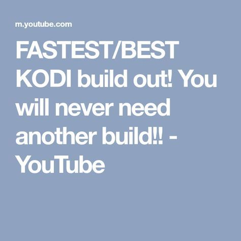 FASTEST/BEST KODI build out! You will never need another