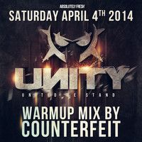 Unity Warmup mix by Counterfeit (Unity 4/4/2014 Atak Enschede)