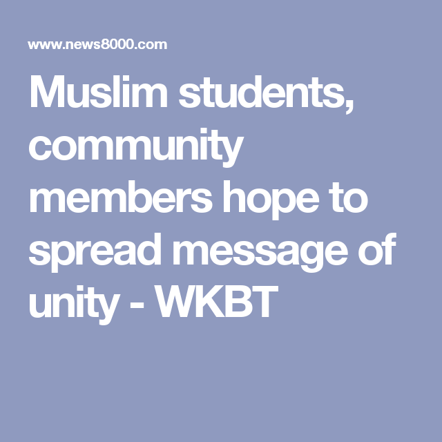 Muslim students, community members hope to spread message of unity - WKBT