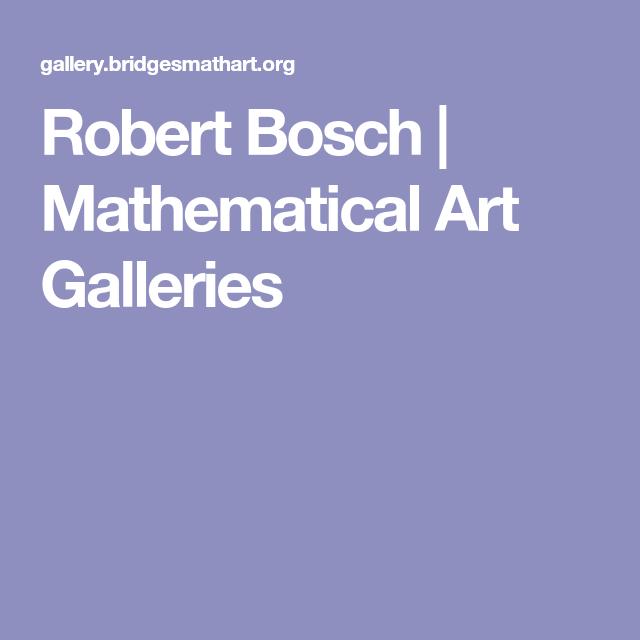 Robert Bosch Mathematical Art Galleries Art Gallery Art Gallery