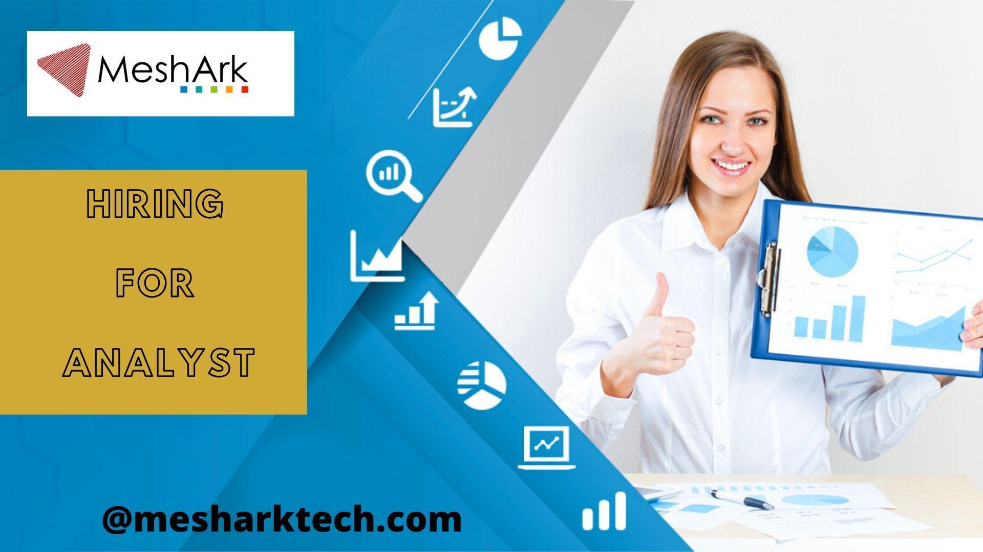 Hiring for analyst meshark software technologies pvt ltd