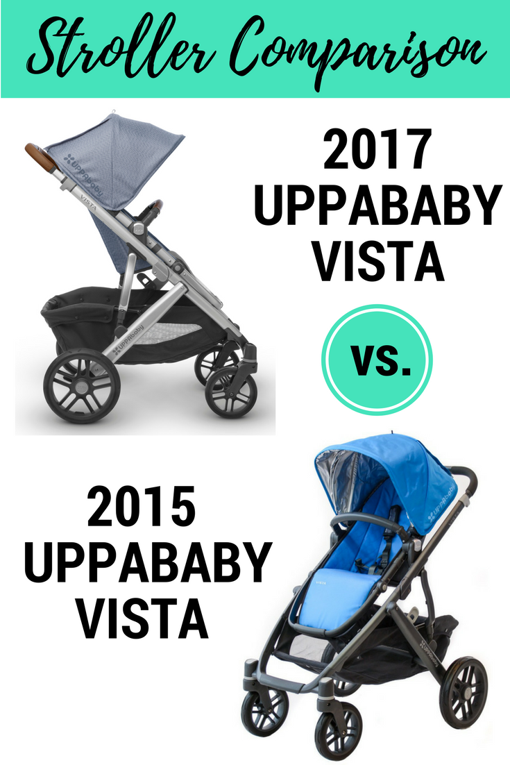 2017 UPPAbaby VISTA vs. 2015 UPPAbaby VISTA   UPPAbaby Strollers ...