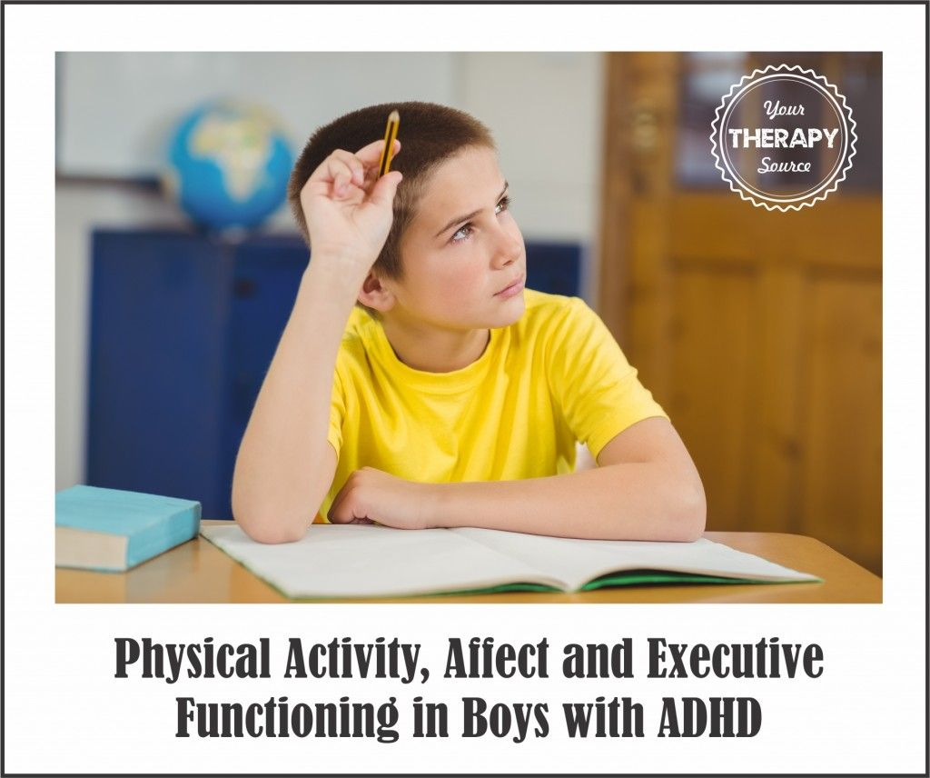 Your Therapy Source Physical Activity Affect And Executive Functioning In Boys With Adhd