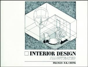 Interior Design Illustrated Francis D K Ching Architecture Books Interior Design Student Design