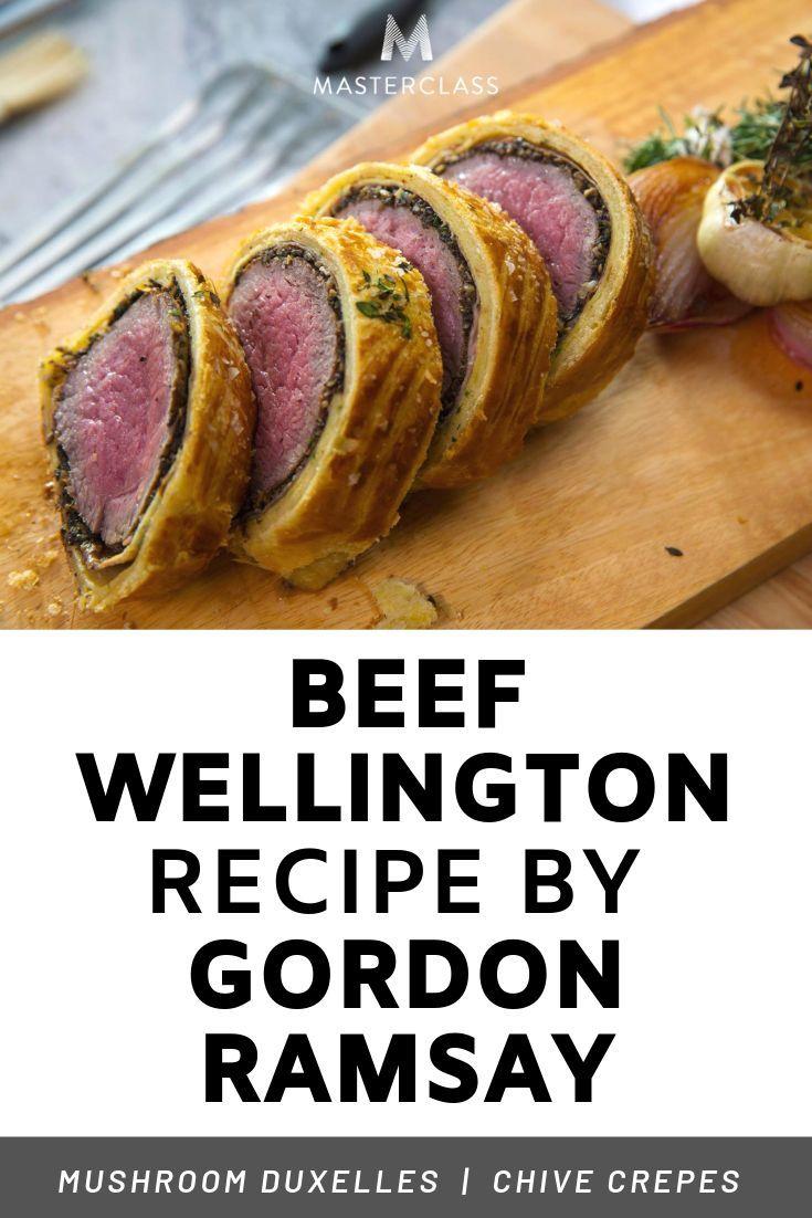 Gordon Ramsay S Beef Wellington Learn Chef Gordon Ramsay S Iconic Recipe Featuring Mushroom Duxelles A Beef Wellington Recipe Beef Wellington Wellington Food