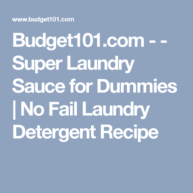 Super Laundry Sauce For Dummies Laundry Sauce Detergent Recipe
