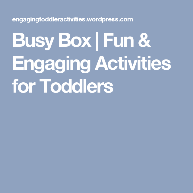 Busy Box | Fun & Engaging Activities for Toddlers