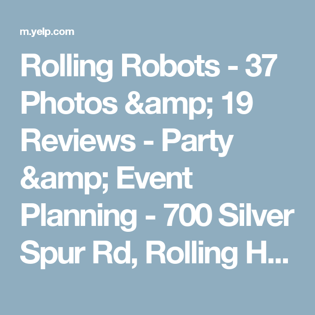 Rolling Robots - 37 Photos & 19 Reviews - Party & Event Planning - 700 Silver Spur Rd, Rolling Hills Estates, CA - Phone Number - Yelp