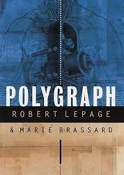 polygrapge: the cinema of R. Lepage